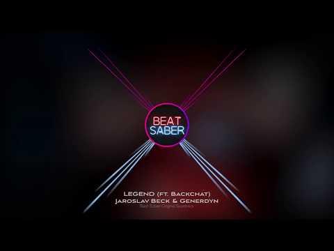Jaroslav Beck & Generdyn  LEGEND Ft Backchat Beat Saber OST