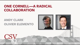 CSV19 - One Cornell, A Radical Collaboration - Andy Clark & Olivier Elemento