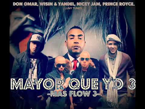 Wisin Y Yandel ft Prynce Royce, Nicky Jam y Don Omar - Mayor Que Yo 3 (MAS FLOW 3 ) ( RADIO RIP)