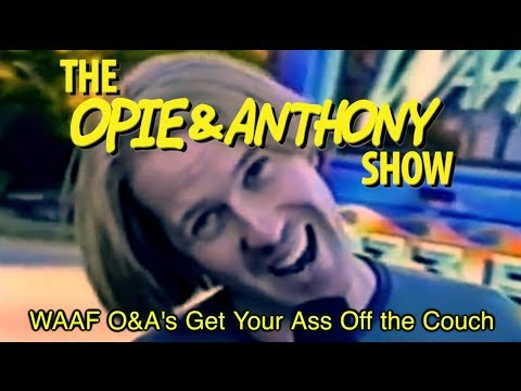 Opie & Anthony: WAAF O&A's Get Your Ass Off the Couch (06/06/11)