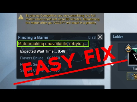 Csgo how to fix cannot connect to matchmaking servers