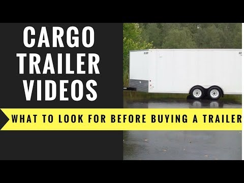 What to look for before purchasing a cargo trailer Part-1