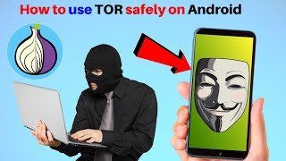 How to use Tor Browser Safely on Android 2020