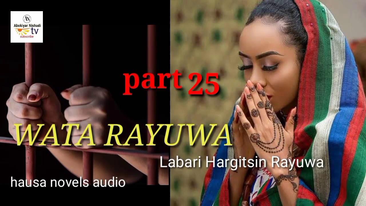 Download WATA RAYUWA part 25 hausa audio novels Labarin daya Kunshi Makirci,Cin Amana yaudara da Zalunci
