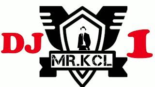 DJ MR.KCL 1 BASS NYA GLERRRRR