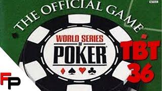 World Series of Poker 2005 - Throwback Thursday Ep. 36