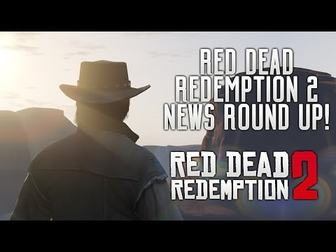 Red Dead Redemption 2 - News Roundup! More E3 2017 Proof, Leaked Release Date & RDR Coming To PC!