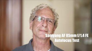 Samyang AF 85mm f/1.4 FE Autofocus Test