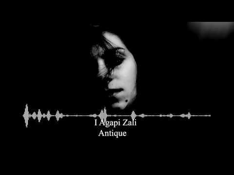 Antique - I Agapi Zali