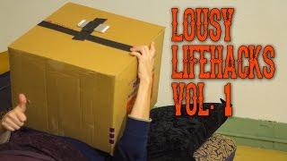 Lousy Life Hacks Vol. 1