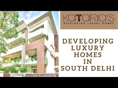 Kataria's Developing Luxury Homes - Top Builders in South Delhi