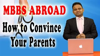 How to Convince Parents for MBBS Abroad? || Study MBBS Abroad 2020 || MBBS Abroad for Indian Student