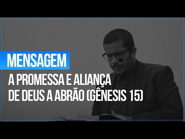 Culto - 07.03.2021 - A Promessa e Aliança de Deus a Abrão (Gênesis 15)