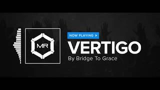 Bridge To Grace - Vertigo [HD]