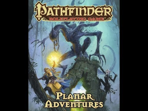 Planar Adventures (Pathfinder RPG) review
