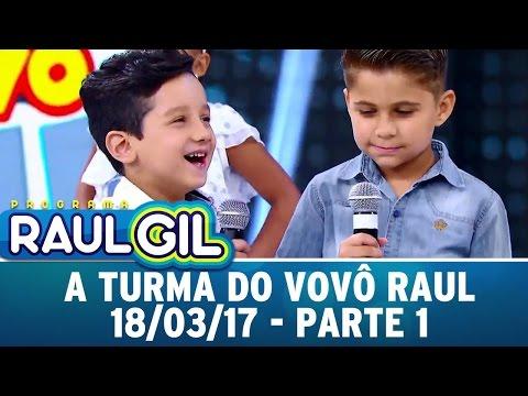 A Turma Do Vovô Raul - Parte 1 | Programa Raul Gil (18/03/17)