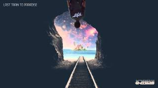 KDrew -- Last Train To Paradise (R!OT Remix)