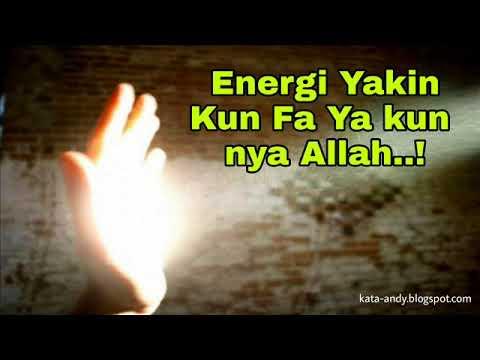 Energi Yakin - Kun Fa Ya Kun nya Allah