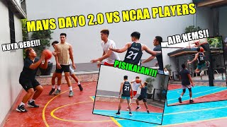 MAVS DAYO 2.0 VS NCAA PLAYERS//GRABENG BAKBAKAN !! PISIKALAN //