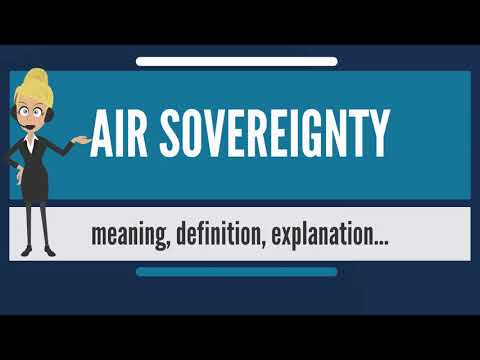 What is AIR SOVEREIGNTY? What does AIR SOVEREIGNTY mean? AIR SOVEREIGNTY meaning & explanation