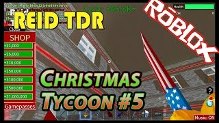 ROBLOX / CHRISTMAS TYCOON 5: SECRET ROOM! / Reid TDR for Kids, Dad and Son, no bad words