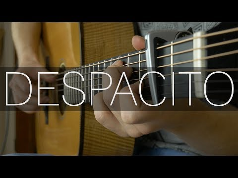 Luis Fonsi - Despacito ft. Daddy Yankee - Fingerstyle Guitar Cover
