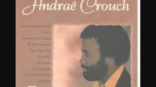 Andrae Crouch = All The Way