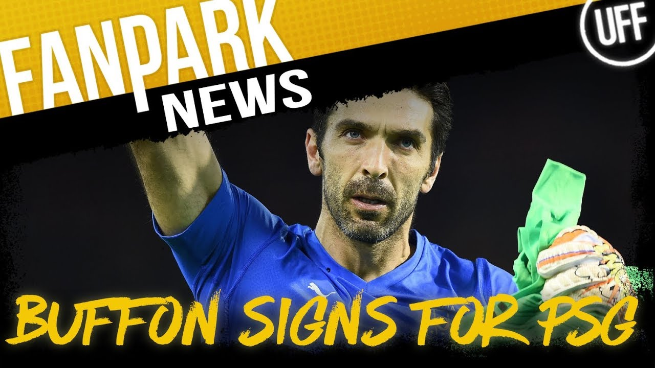 BUFFON SIGNS FOR PSG | FanPark News Ft. Blue Lions TV