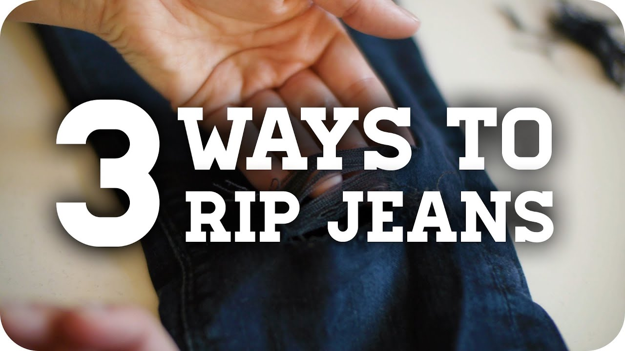3 Methods to get DIY Ripped Jeans (Tutorial) - YouTube