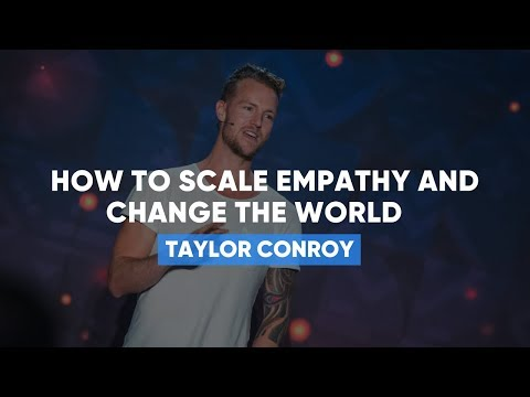 How to scale empathy and change the world | Taylor Conroy