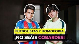 Futbolistas y homofobia ¡No seáis cobardes! - The Tripletz