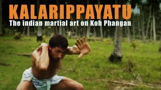 Kalarippayatu on Koh Phangan Thailand – Documentary