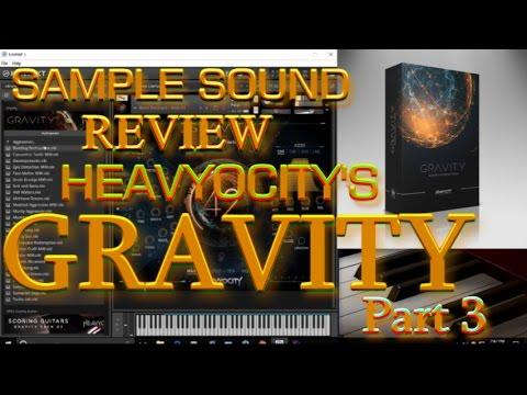 Heavyocity- Gravity Part 3 Sample Walkthrough (Sample Sound Review)