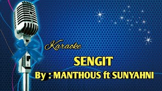 KARAOKE SENGIT (MANTHOUS ft SUNYAHNI)