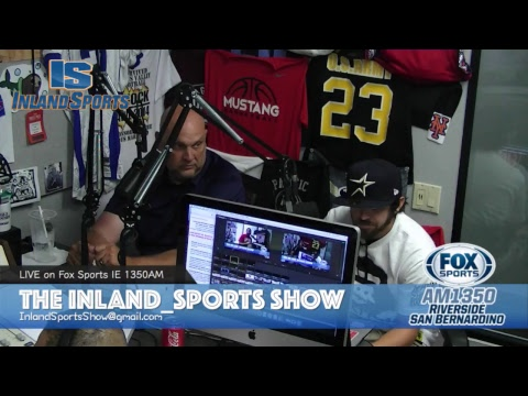 LIVE! The Inland_Sports Show Fox Sports Inland Empire 1350AM (7-12-18)