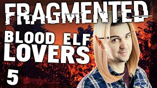 Fragmented #5 - BLOOD ELF LOVERS