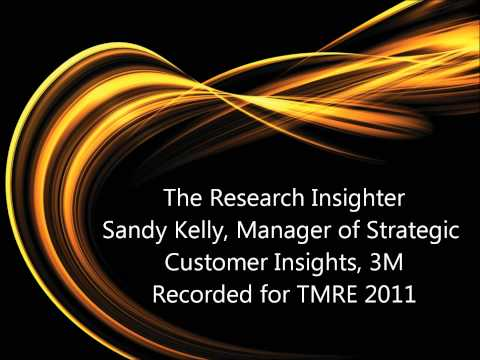 The Researcher Insighter:  Sandy Kelly, 3M Company