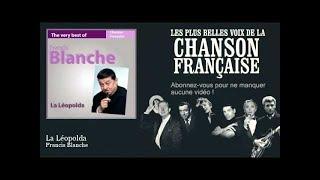 Francis Blanche - La Léopolda -  Chanson française