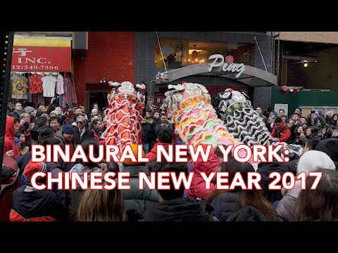 Binaural NY: Chinese New Year 2017 (4K) - Listen with headphones!