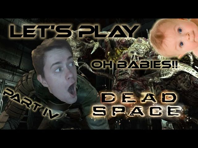 Herdyn Plays Dead Space - CZ/SK Let's Play - Part 4 (BABIES)