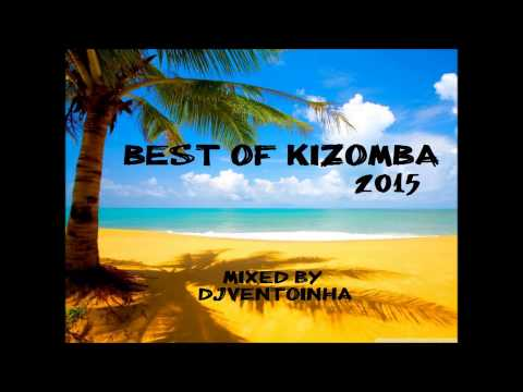 Kizomba 2015 (Best of Kizomba)