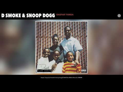 D Smoke Amp Snoop Dogg Gaspar Yanga Audio