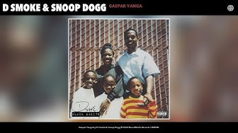 D Smoke & Snoop Dogg - Gaspar Yanga (Audio)