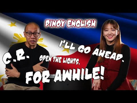 Pinoy English Challenge: For Awhile, C.R., I'll Pass By... English Used Uniquely by Filipinos!