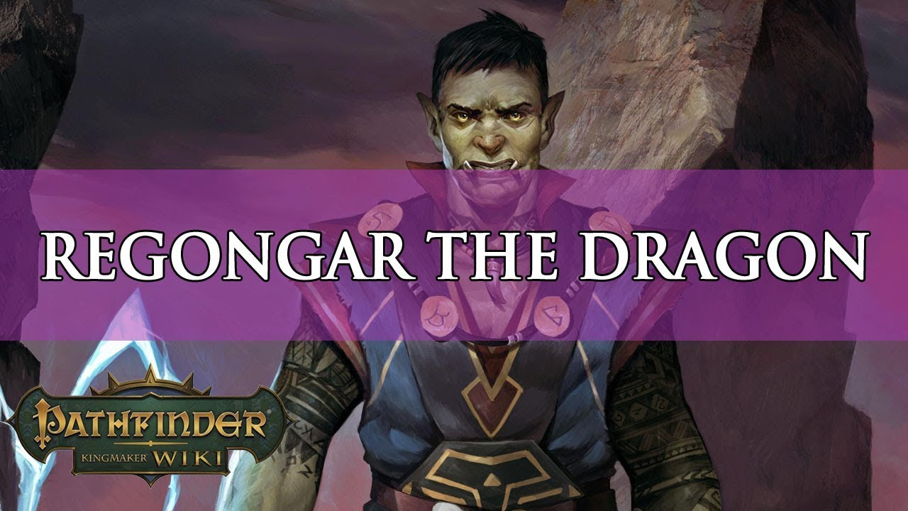 Pathfinder Kingmaker Builds: Regongar the Dragon | Fextralife