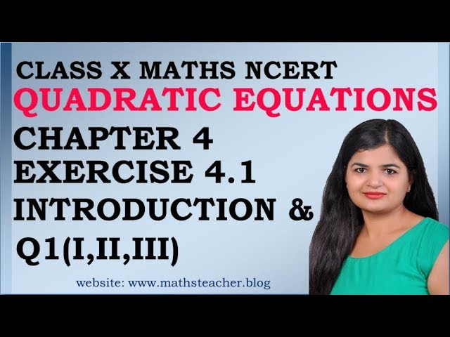 Quadratic Equations | Chapter 4 Ex 4.1 Introduction & Q(i,ii,iii) | NCERT | Maths Class 10th