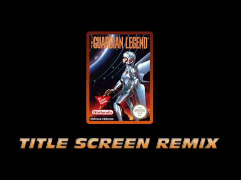 Guardian Legend - Title Screen Intro Music Remix
