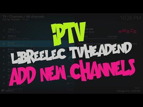 LibreELEC TvHeadend | Add New IPTV Channels