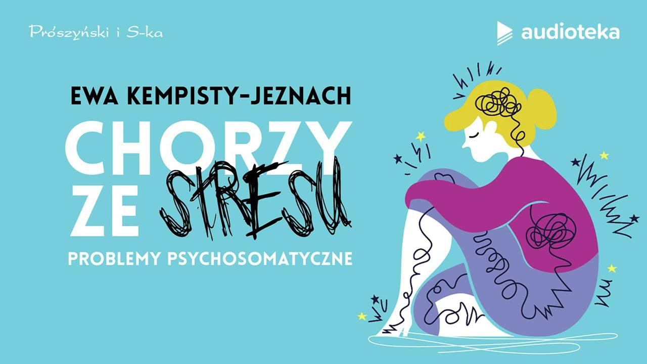 """""""Chorzy ze stresu"""" Ewa Kempisty-Jeznach   audiobook"""