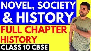 NOVEL, SOCIETY AND HISTORY (FULL CHAPTER) | CLASS 10 CBSE
